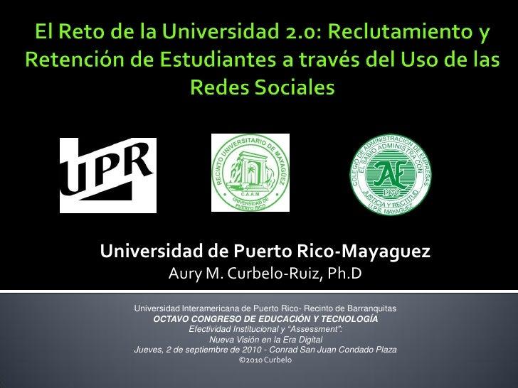 Universidad de Puerto Rico-Mayaguez            Aury M. Curbelo-Ruiz, Ph.D    Universidad Interamericana de Puerto Rico- Re...