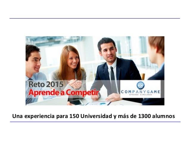 Una experiencia para 150 Universidad y más de 1300 alumnos