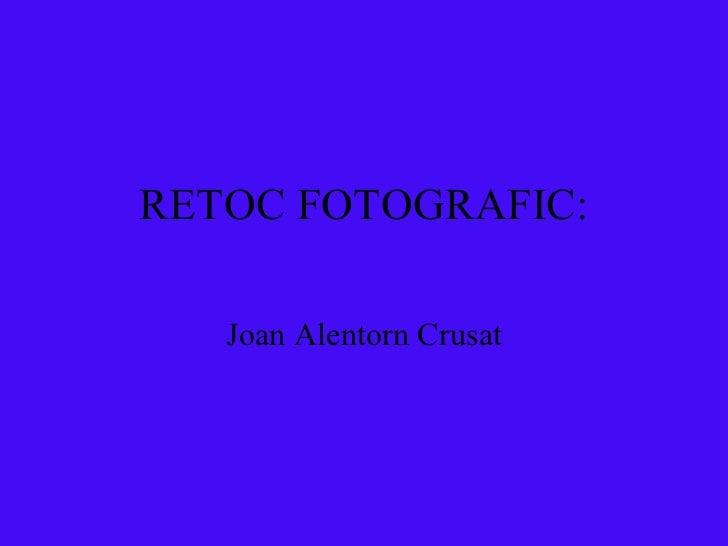 RETOC FOTOGRAFIC: Joan Alentorn Crusat