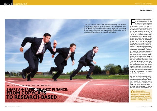 Business islamica MagazineIslamic MANAGEMENT Shari'ah-based Islamic finance: from copycats to research-based F or business...
