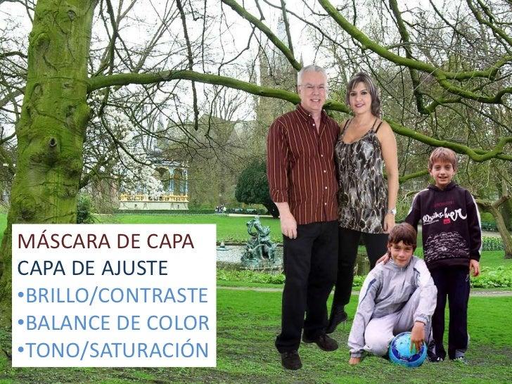 MÁSCARA DE CAPA<br />CAPA DE AJUSTE<br /><ul><li>BRILLO/CONTRASTE