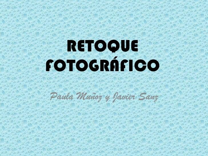 RETOQUE FOTOGRÁFICO Paula Muñoz y Javier Sanz