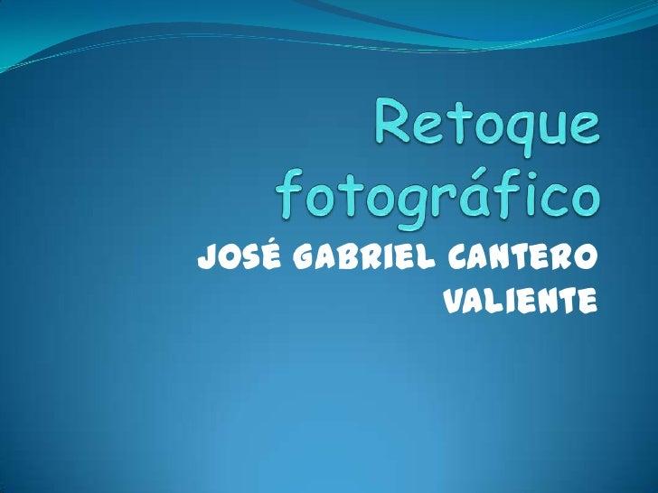 José Gabriel Cantero             Valiente