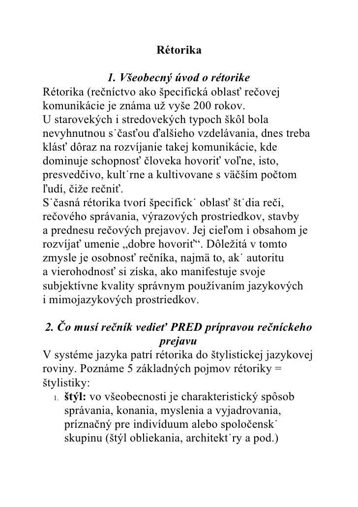 Rétorika                1. Všeobecný úvod o rétorike Rétorika (rečníctvo ako špecifická oblasť rečovej komunikácie je znám...
