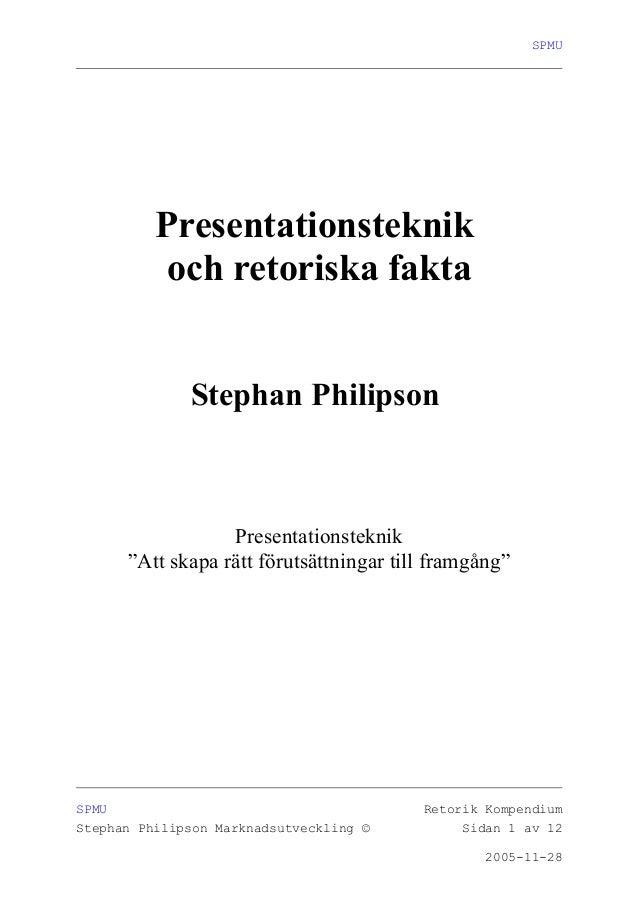 """SPMU  Presentationsteknik  och retoriska fakta  Stephan Philipson  Presentationsteknik  """"Att skapa rätt förutsättningar ti..."""