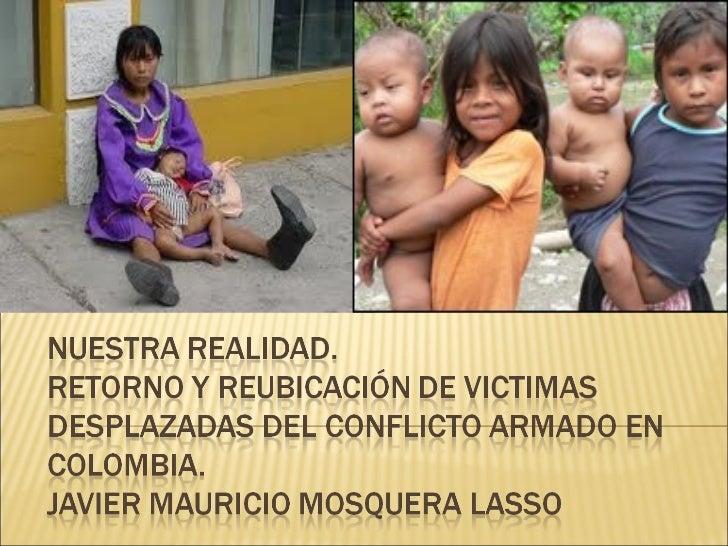 RETORNO                            REUBICACIÓN          Persona o el hogar victima del            desplazamiento forzado