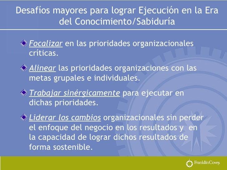 <ul><li>Focalizar  en las prioridades organizacionales críticas. </li></ul><ul><li>Alinear  las prioridades organizaciones...