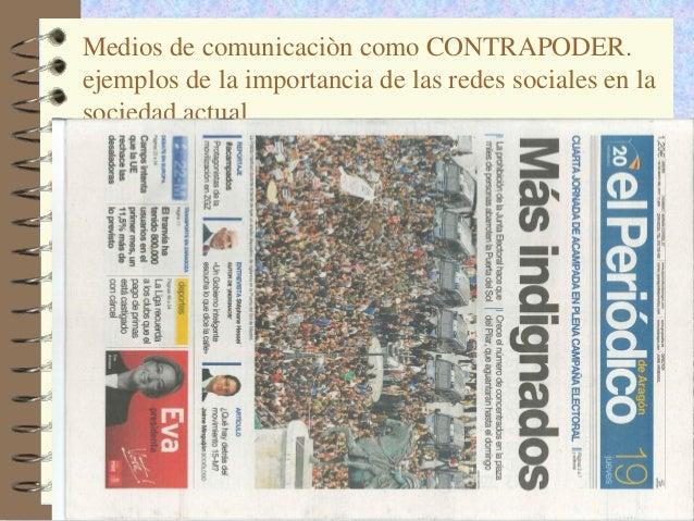 Medios de comunicaciòn como CONTRAPODER.ejemplos de la importancia de las redes sociales en lasociedad actual             ...