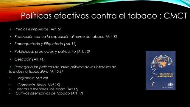 • Precios e impuestos (Art. 6) • Protección contra la exposición al humo de tabaco (Art. 8) • Empaquetado y Etiquetado ...
