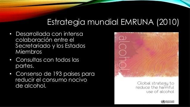 Estrategia mundial EMRUNA (2010) • Desarrollada con intensa colaboración entre el Secretariado y los Estados Miembros • ...