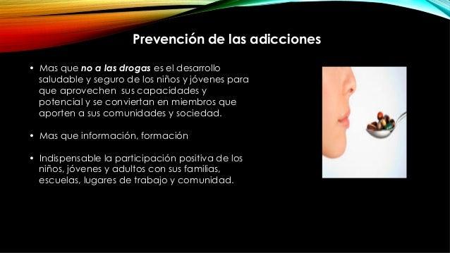 • Mas que no a las drogas es el desarrollo saludable y seguro de los niños y jóvenes para que aprovechen sus capacidades ...