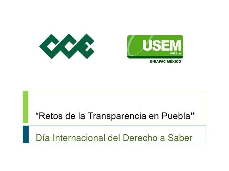 """""""Retos de la Transparencia en Puebla""""Día Internacional del Derecho a Saber<br />"""