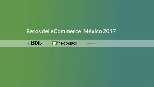 Retos del eCommerce México 2017 Marzo 2017 1