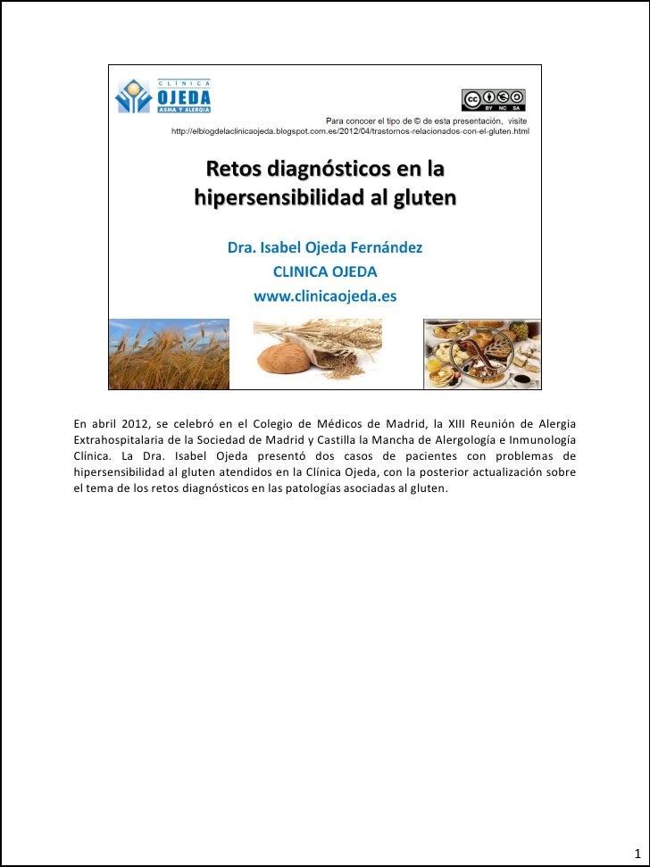 En abril 2012, se celebró en el Colegio de Médicos de Madrid, la XIII Reunión de AlergiaExtrahospitalaria de la Sociedad d...