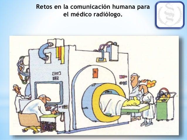 Retos en la comunicación humana para el médico radiólogo