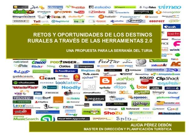 RETOS Y OPORTUNIDADES DE LOS DESTINOS RURALES A TRAVÉS DE LAS HERRAMIENTAS 2.0 UNA PROPUESTA PARA LA SERRANÍA DEL TURIA AL...