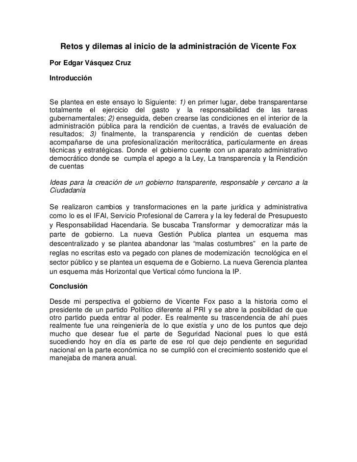 Retos y dilemas al inicio de la administración de Vicente FoxPor Edgar Vásquez CruzIntroducciónSe plantea en este ensayo l...