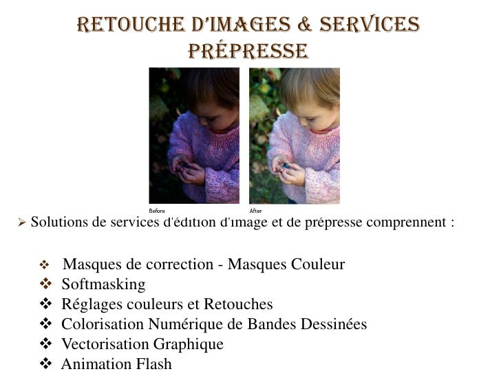 Retouched'Images & Services   Prépresse<br /><ul><li>Solutions de services d'édition d'image et de prépresse comprennent: