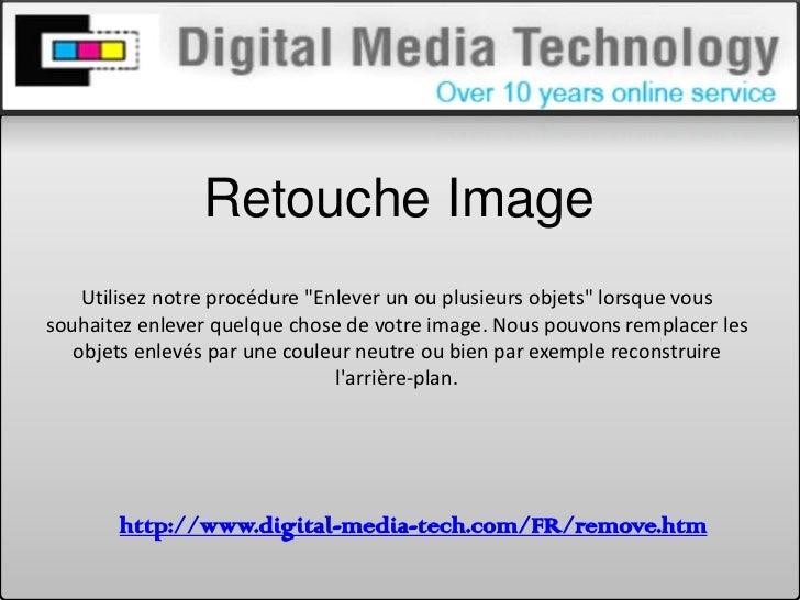"""Retouche Image  <br />Utilisez notre procédure """"Enlever un ou plusieurs objets"""" lorsque vous souhaitez enlever quelque ch..."""