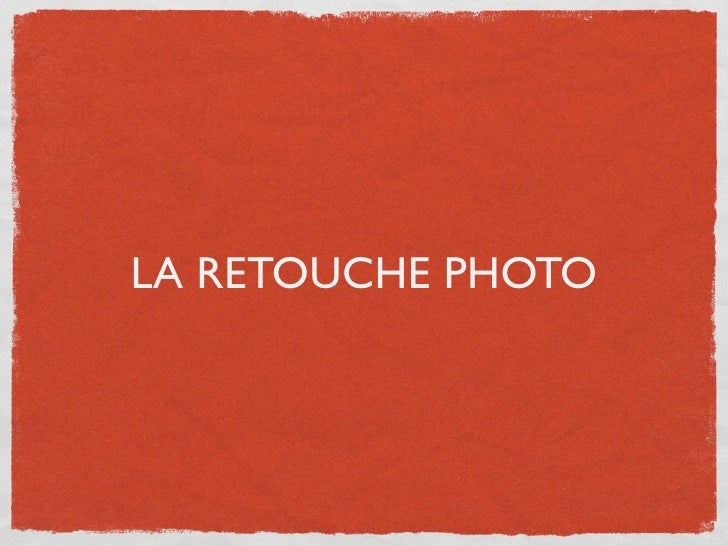 LA RETOUCHE PHOTO