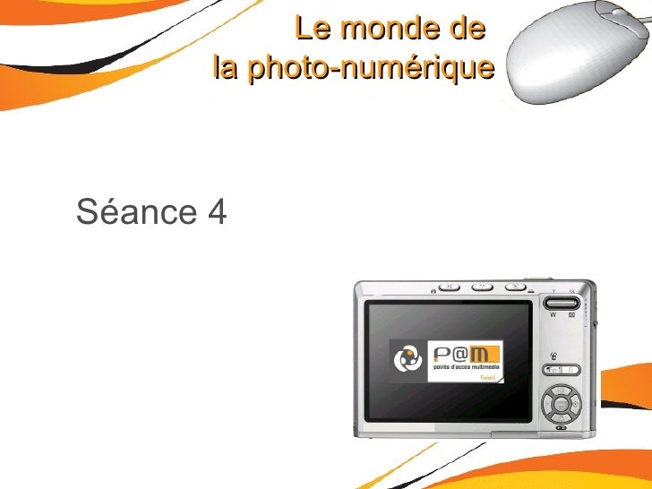 Le monde de  la photo-numérique Séance 4