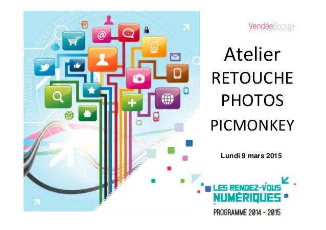 Atelier RETOUCHE PHOTOS PICMONKEY Lundi 9 mars 2015