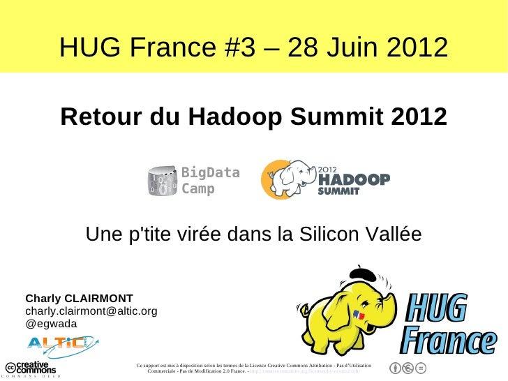 HUG France #3 – 28 Juin 2012      Retour du Hadoop Summit 2012                                          BigData           ...