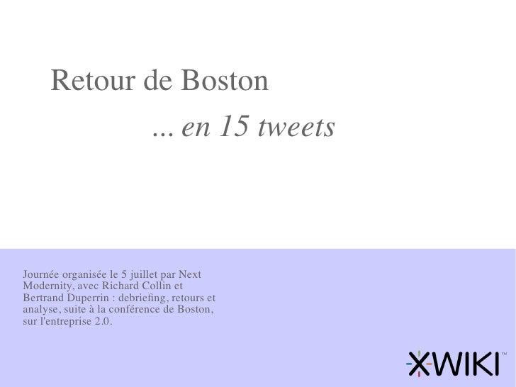 Retour de Boston             ... en 15 tweets    Journée organisée le 5 juillet par Next Modernity, avec Richard Collin et...