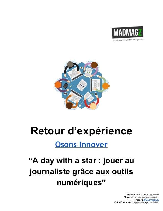 """Retourd'expérience Osons Innover """"Adaywithastar:jouerau journalistegrâceauxoutils numériques"""" Siteweb..."""