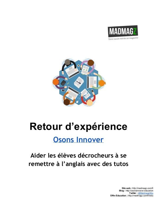 Retourd'expérience Osons Innover Aider les élèves décrocheurs à se remettre à l'anglais avec des tutos    Sitewe...