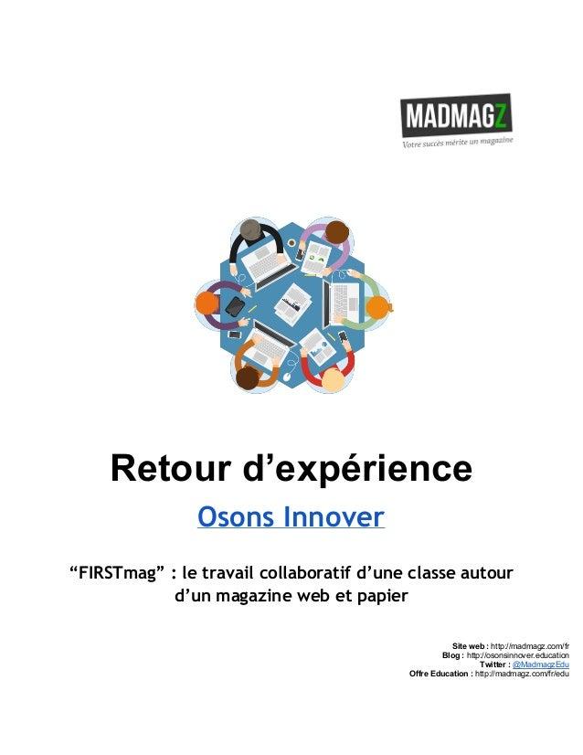 """Retourd'expérience Osons Innover """"FIRSTmag"""" : le travail collaboratif d'une classe autour d'un magazine web et papie..."""