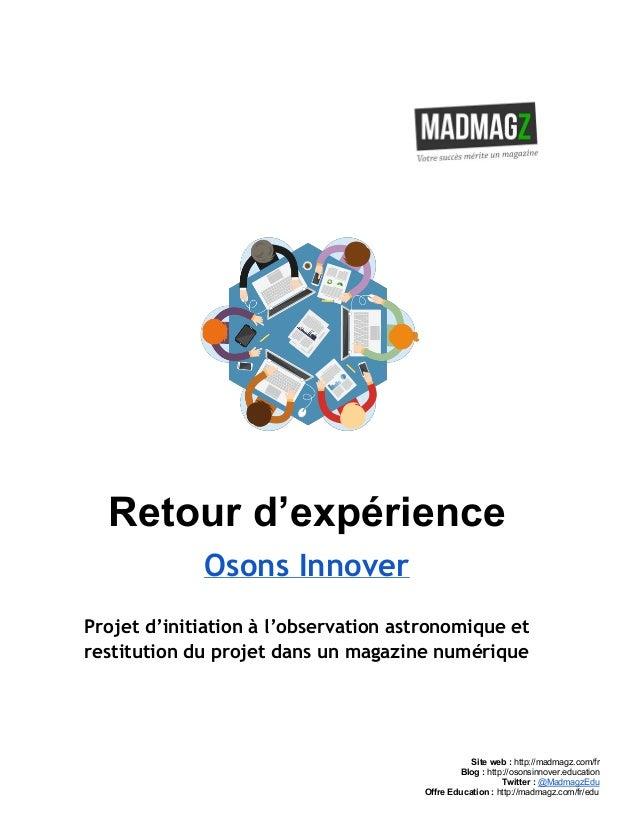 Retourd'expérience Osons Innover Projet d'initiation à l'observation astronomique et restitution du projet dans un m...