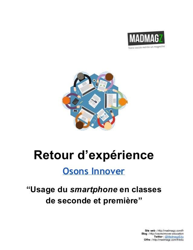 "Retourd'expérience Osons Innover ""Usagedusmartphoneenclasses desecondeetpremière""    Siteweb:http:..."