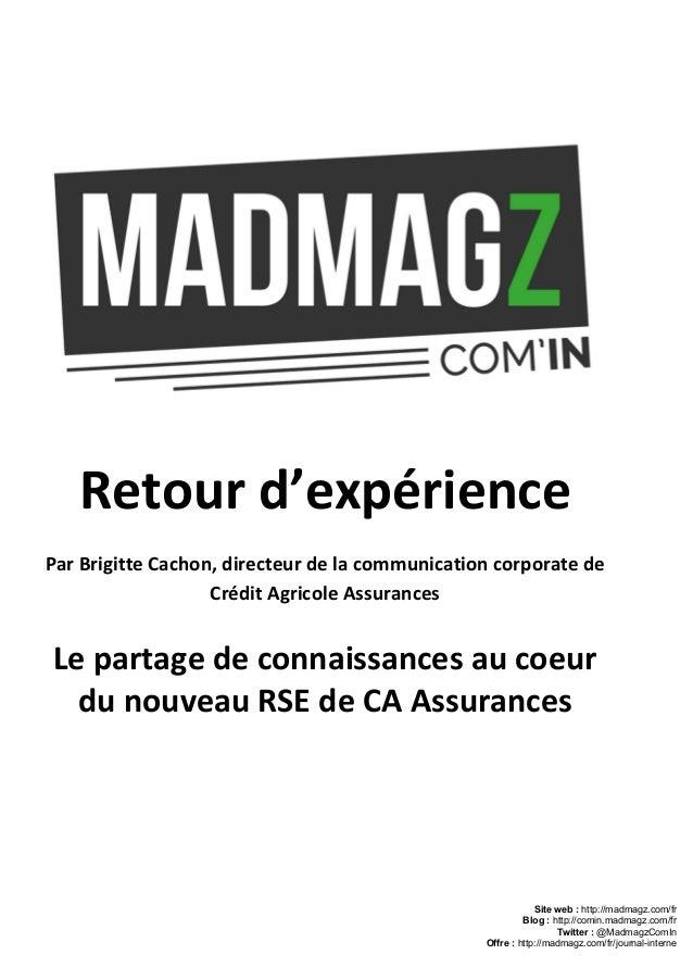 Retour d'expérience Par Brigitte Cachon, directeur de la communication corporate de Crédit Agricole Assurances Le partage...