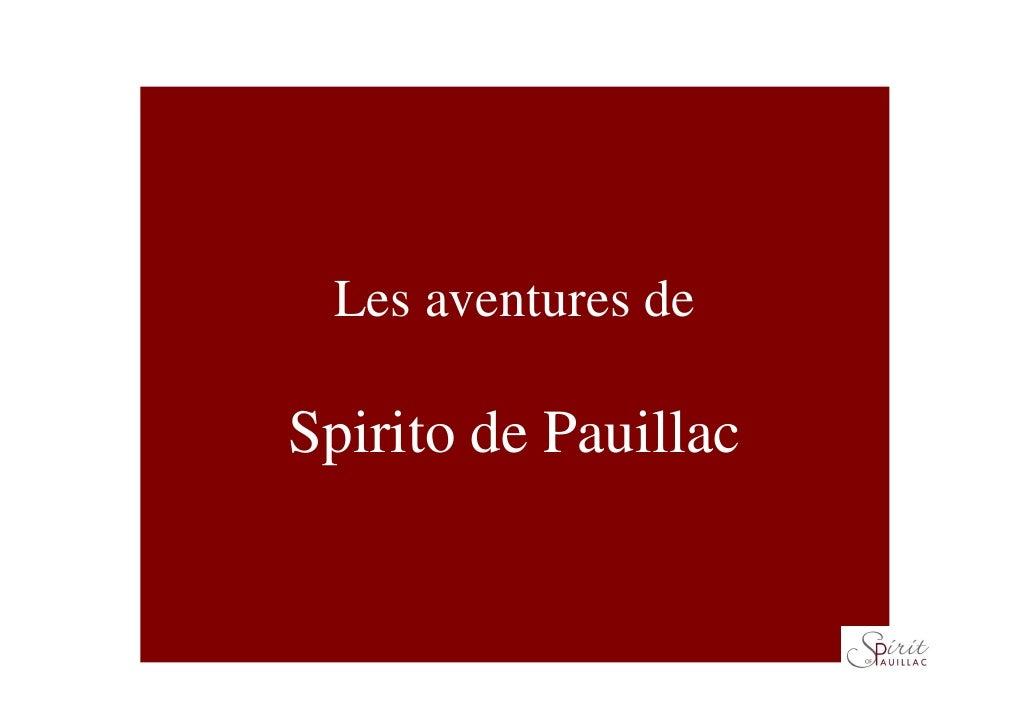 Les aventures de  Spirito de Pauillac