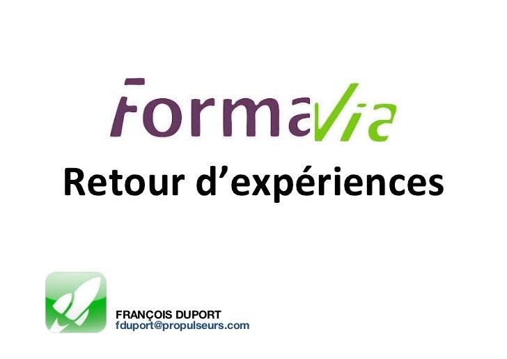 Retour d'expériences    FRANÇOIS DUPORT   fduport@propulseurs.com