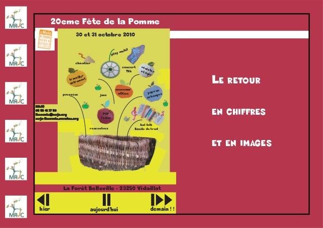 20eme Fête de la Pomme 30 et 31 octobre 2010 La Forêt Belleville - 23250 Vidaillat MRJCMRJC 05 55 41 77 5005 55 41 77 50 l...