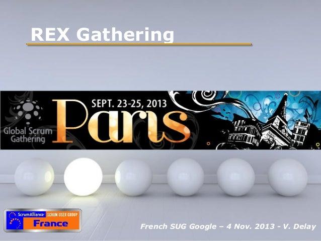 REX Gathering  Pour plus de modèles : Modèles Powerpoint PPT gratuits  Powerpoint Templates French SUG Google – 4 Nov. 201...