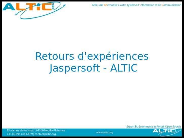 Retours dexpériences  Jaspersoft - ALTIC