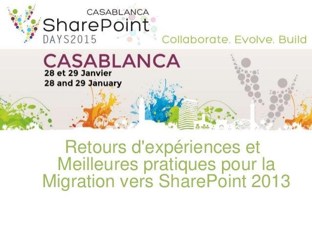 Retours d'expériences et Meilleures pratiques pour la Migration vers SharePoint 2013