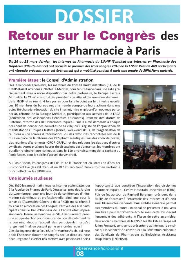 08 DOSSIER Retour sur le Congrès des Internes en Pharmacie à Paris Du 26 au 28 mars dernier, les Internes en Pharmacie du ...