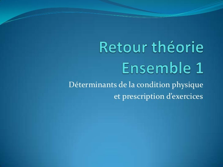 Déterminants de la condition physique           et prescription d'exercices
