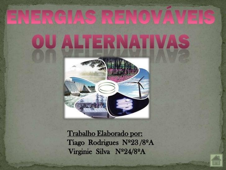 Trabalho Elaborado por:Tiago Rodrigues Nº23 /8ºAVirginie Silva Nº24/8ºA