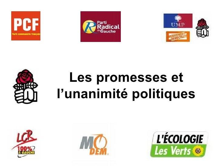 Les promesses et l'unanimité politiques