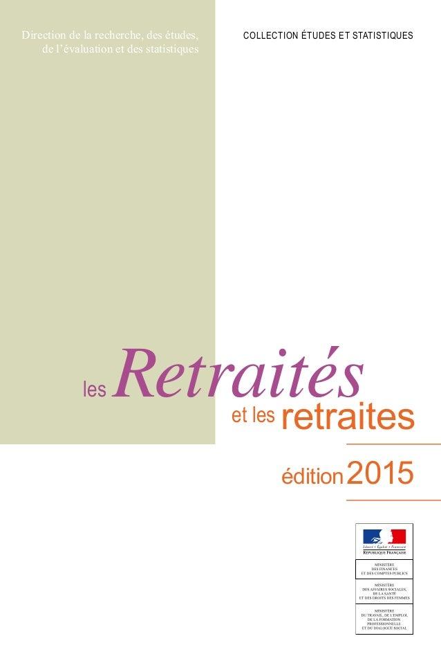 Direction de la recherche, des études, de l'évaluation et des statistiques COLLECTION ÉTUDES ET STATISTIQUES édition2015 e...