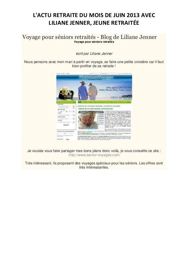 L'ACTU RETRAITE DU MOIS DE JUIN 2013 AVEC LILIANE JENNER, JEUNE RETRAITÉE Voyage pour séniors retraités - Blog de Liliane ...