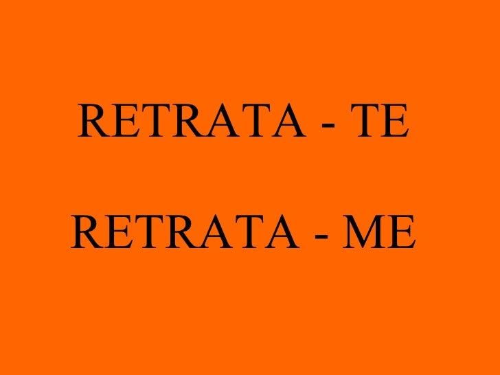 RETRATA - TE RETRATA - ME