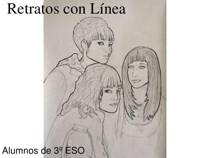 Retratos con Línea     Alumnos de 3º ESO