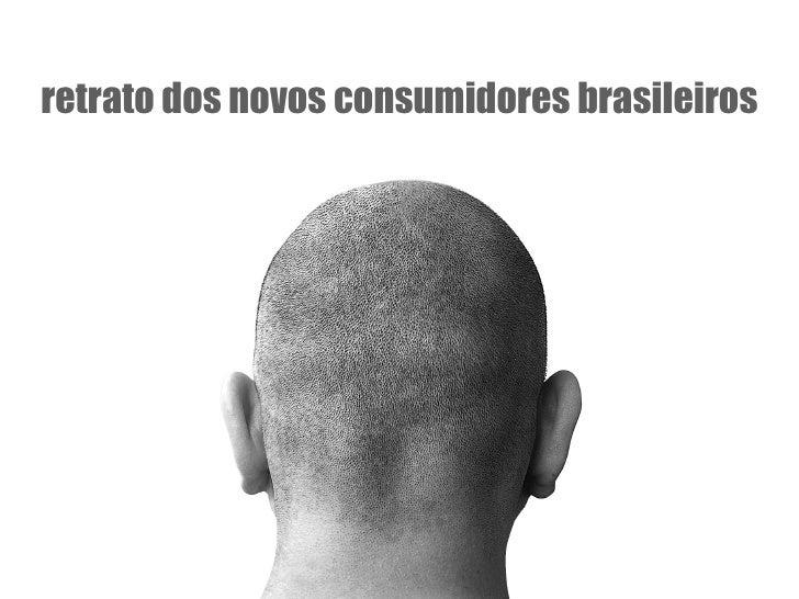 retrato dos novos consumidores brasileiros