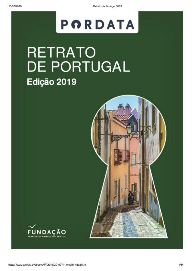 13/07/2019 Retrato de Portugal 2019 https://www.pordata.pt/ebooks/PT2019v20190711/mobile/index.html 1/84